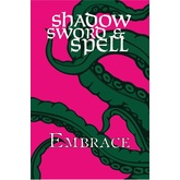 Shadow, Sword & Spell: Embrace