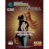 The Manual of Mutants & Monsters: Headhunting Immortal