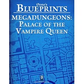 0one's Blueprints: Megadungeons - Palace of the Vampire Queen