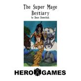 Super Mage Bestiary (4th Edition)