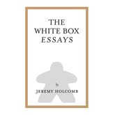 The White Box Essays