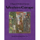 A Magical Medieval Society: Western Europe (Third Edition)