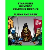 Star Fleet Universe Coloring Book #2: Aliens and Crew