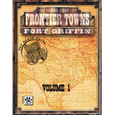 Frontier Towns: Fort Griffin, Volume 1