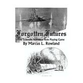 Forgotten Futures: The Scientific Romance Role Playing Game