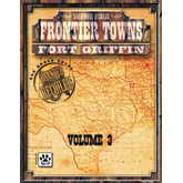Frontier Towns: Fort Griffin, Volume 3
