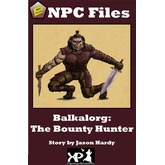 NPC Files: Balkalorg the Bounty Hunter