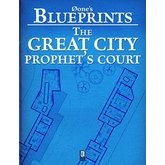 0one's Blueprints: The Great City, Prophet's Court