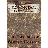 Colonial Gothic: The Legend of Sleepy Hollow