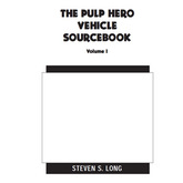 Pulp Hero Vehicle Sourcebook, Vol. 1