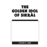 The Golden Idol Of Sikral