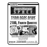Transhuman Space: Teralogos News - 2100, Fourth Quarter
