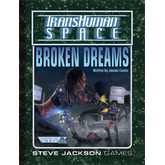 Transhuman Space Classic: Broken Dreams
