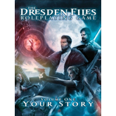 The Dresden Files RPG: Your Story