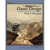 KOBOLD Guide to Game Design, Volume 1: Adventures