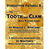 Forgotten Futures X: The Tooth And Claw Role Playing Game