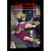 Kooky Teenage Monster Hunters (Fear and Fire Supplement)