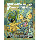 Creatures of the Tropical Wastes