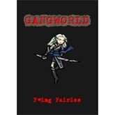 Gangworld: 'Effin Fairies