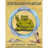 Seven Challenges of Kartejan by Ken St Andre