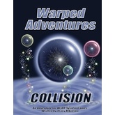 Warped Adventures: Collision