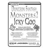 GURPS Dungeon Fantasy Monsters 2: Icky Goo